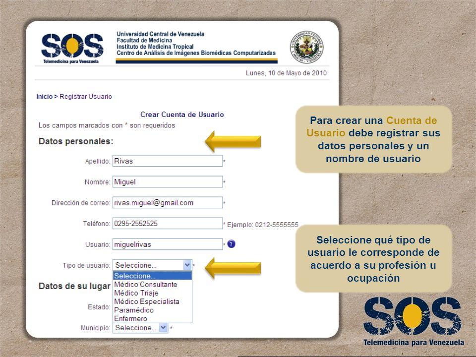 Para crear una Cuenta de Usuario debe registrar sus datos personales y un nombre de usuario