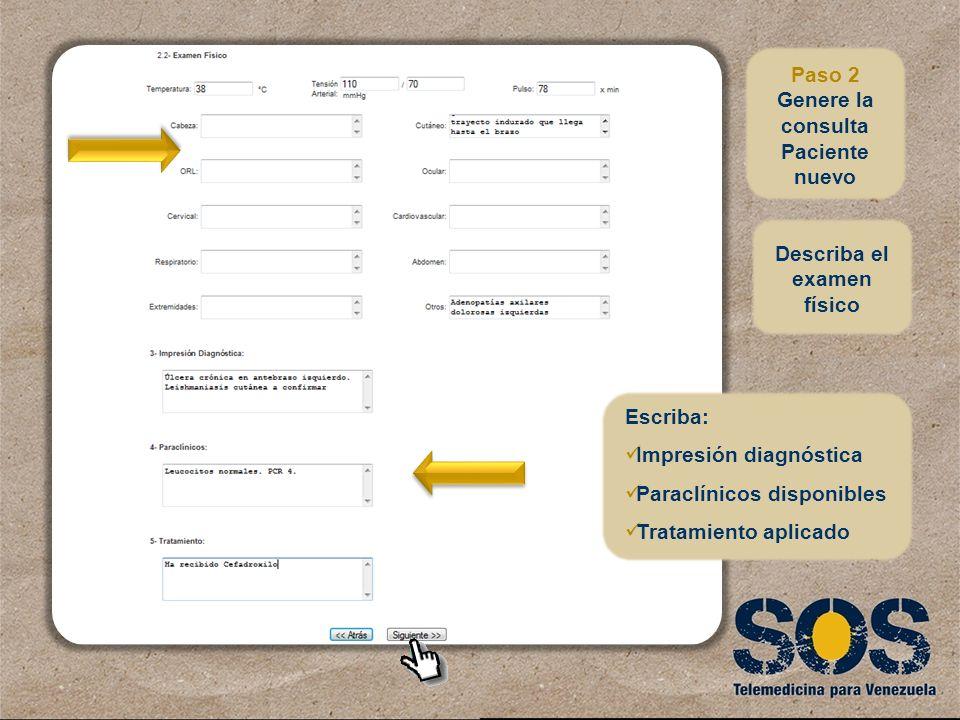 Paso 2 Genere la consulta Paciente nuevo Describa el examen físico