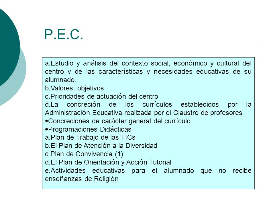 P.E.C. Estudio y análisis del contexto social, económico y cultural del centro y de las características y necesidades educativas de su alumnado.