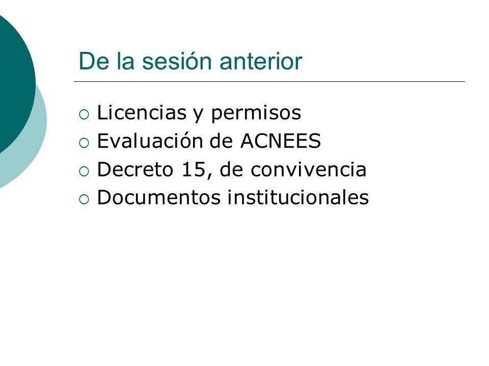 De la sesión anterior Licencias y permisos Evaluación de ACNEES