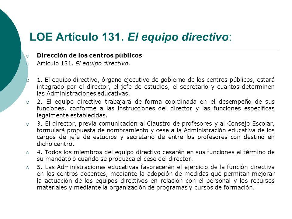 LOE Artículo 131. El equipo directivo: