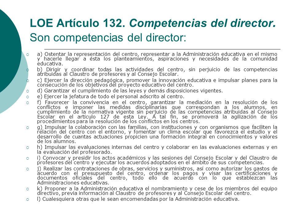 LOE Artículo 132. Competencias del director