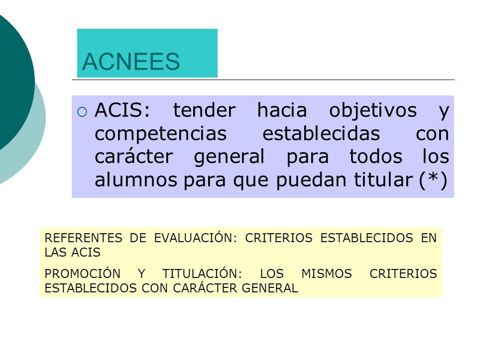 ACNEESACIS: tender hacia objetivos y competencias establecidas con carácter general para todos los alumnos para que puedan titular (*)