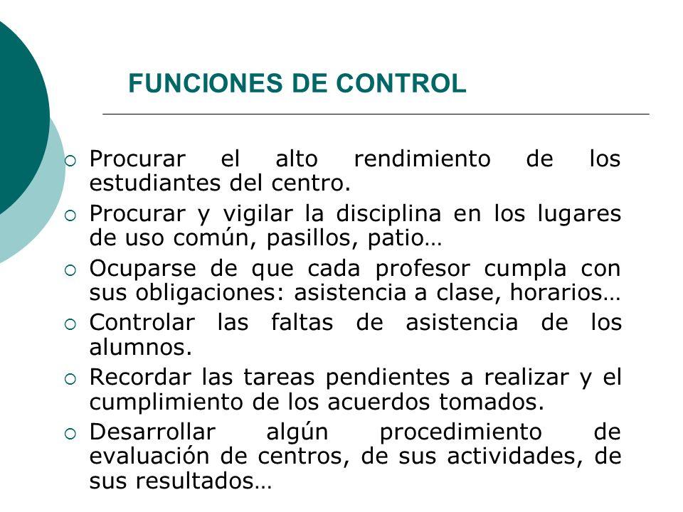 FUNCIONES DE CONTROLProcurar el alto rendimiento de los estudiantes del centro.