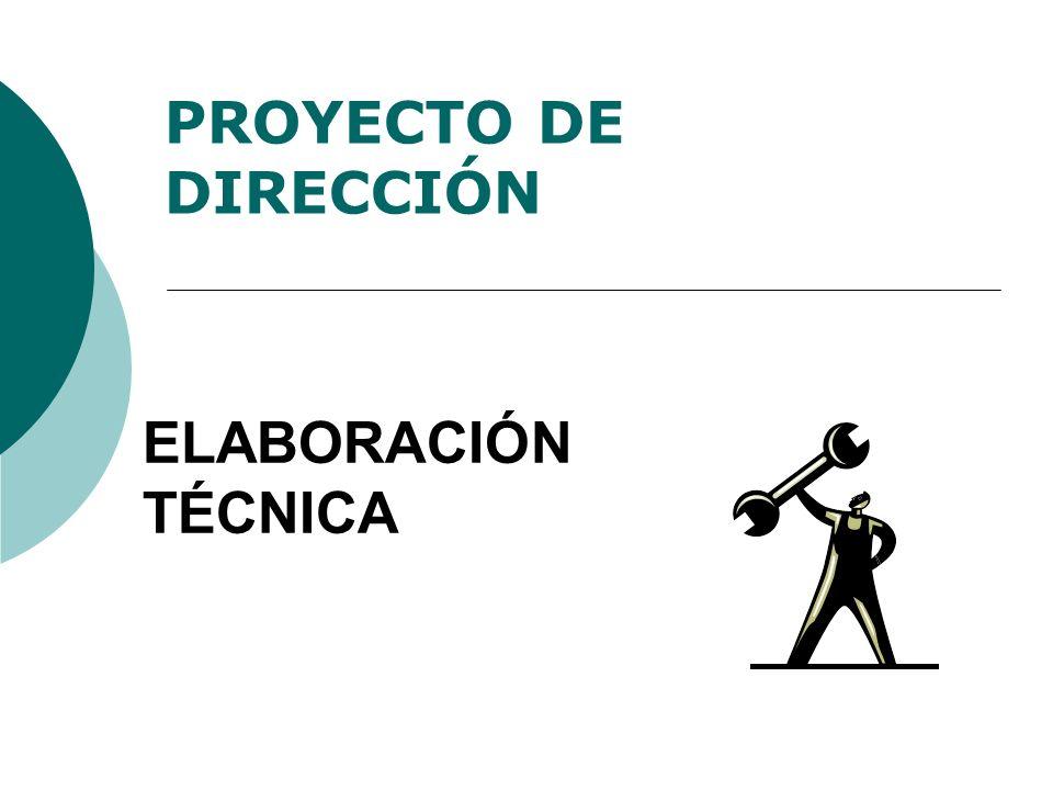 PROYECTO DE DIRECCIÓN ELABORACIÓN TÉCNICA