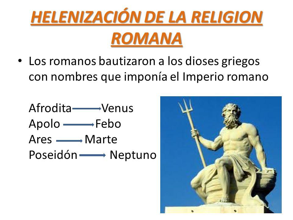 HELENIZACIÓN DE LA RELIGION ROMANA
