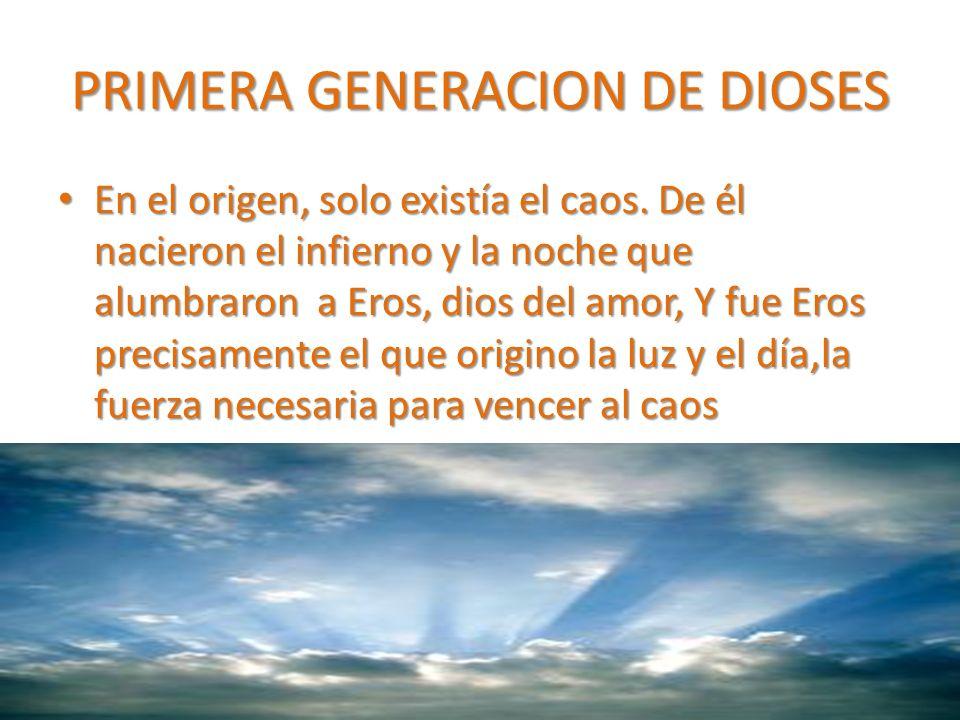 PRIMERA GENERACION DE DIOSES