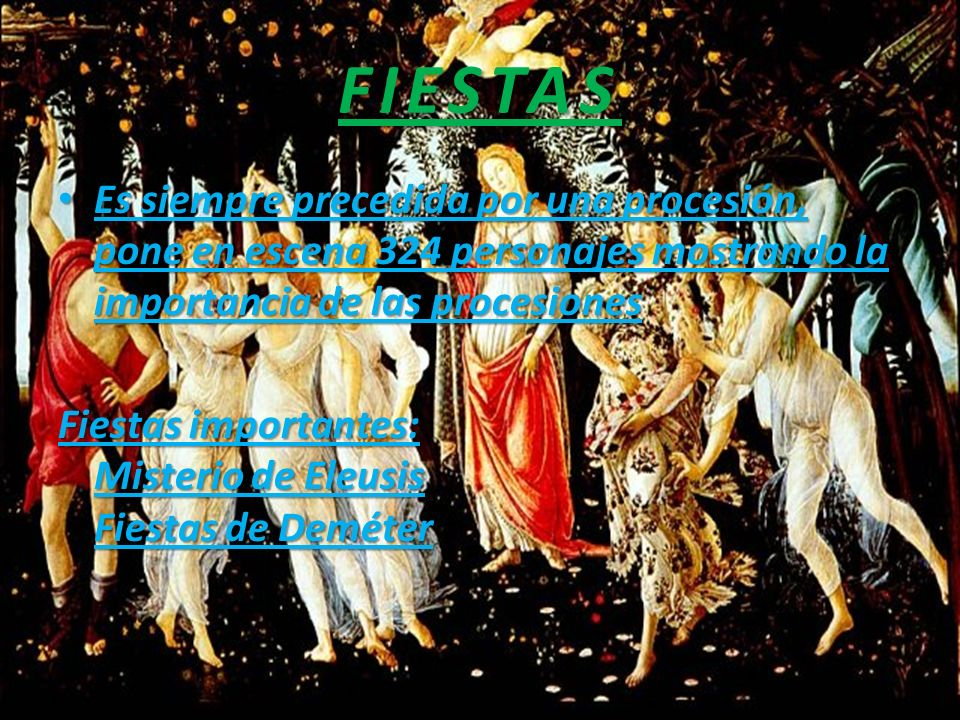 FIESTAS Es siempre precedida por una procesión, pone en escena 324 personajes mostrando la importancia de las procesiones.