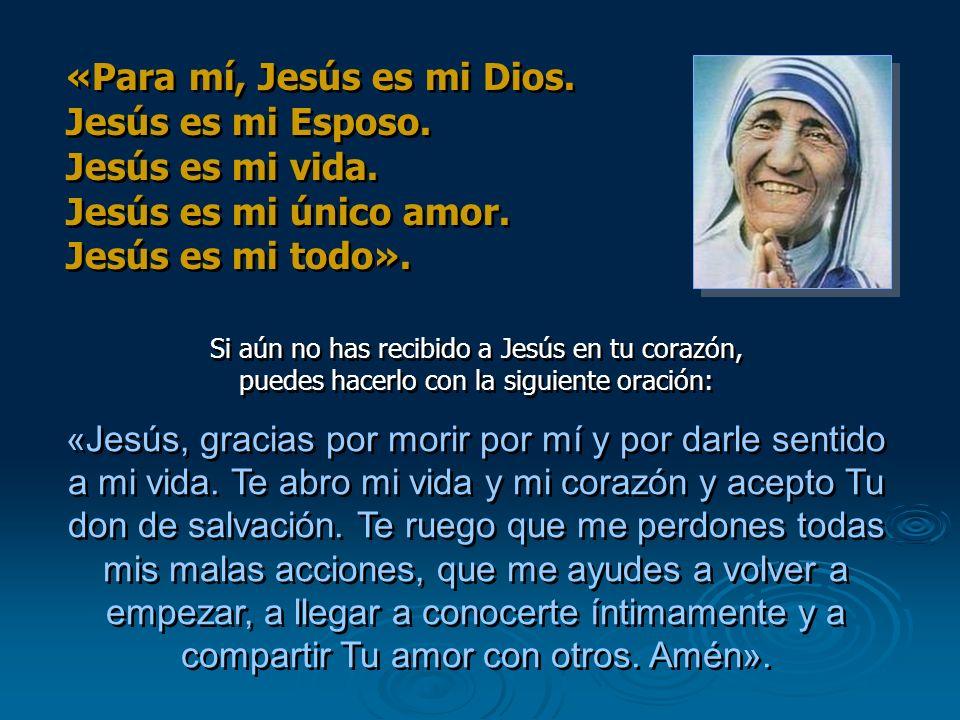 «Para mí, Jesús es mi Dios. Jesús es mi Esposo. Jesús es mi vida