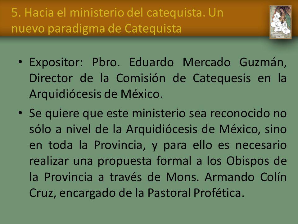 5. Hacia el ministerio del catequista. Un nuevo paradigma de Catequista