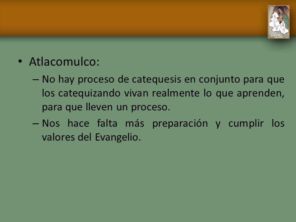Atlacomulco: No hay proceso de catequesis en conjunto para que los catequizando vivan realmente lo que aprenden, para que lleven un proceso.