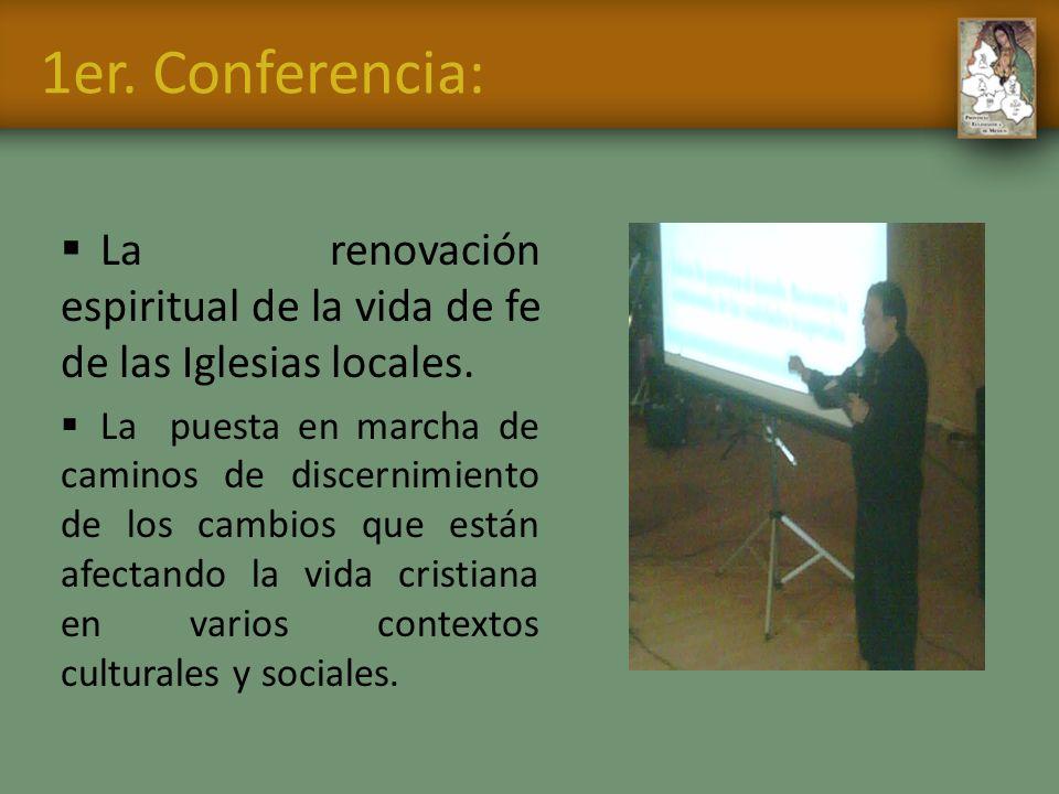 1er. Conferencia: La renovación espiritual de la vida de fe de las Iglesias locales.