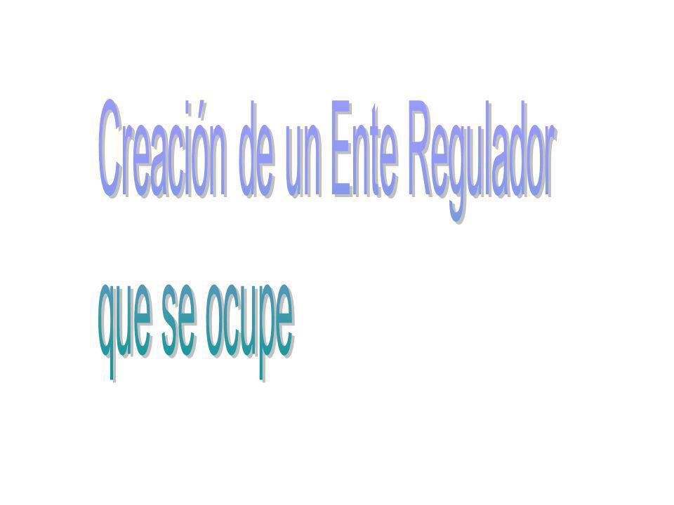 Creación de un Ente Regulador