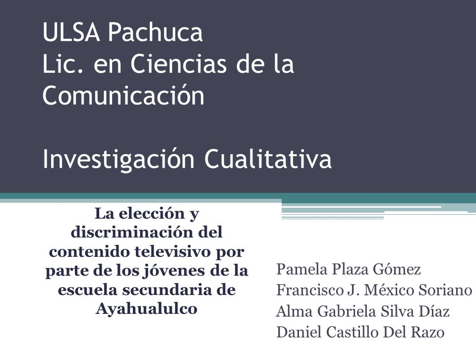 ULSA Pachuca Lic. en Ciencias de la Comunicación Investigación Cualitativa