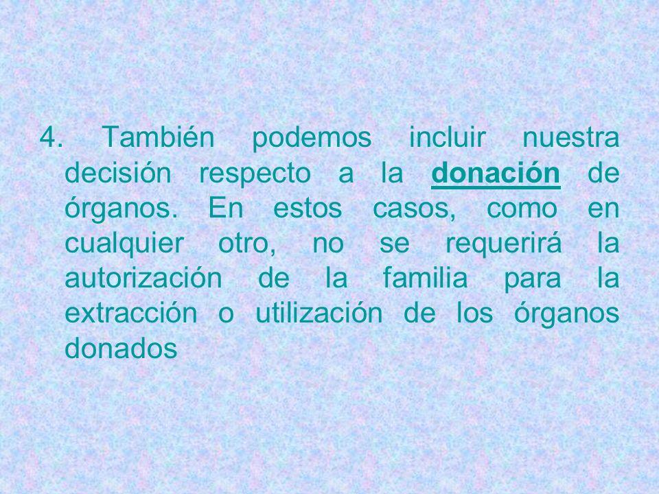 4. También podemos incluir nuestra decisión respecto a la donación de órganos.