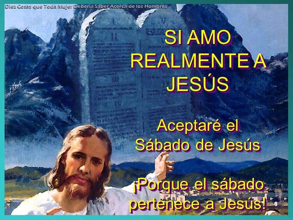 ¡Porque el sábado pertenece a Jesús!