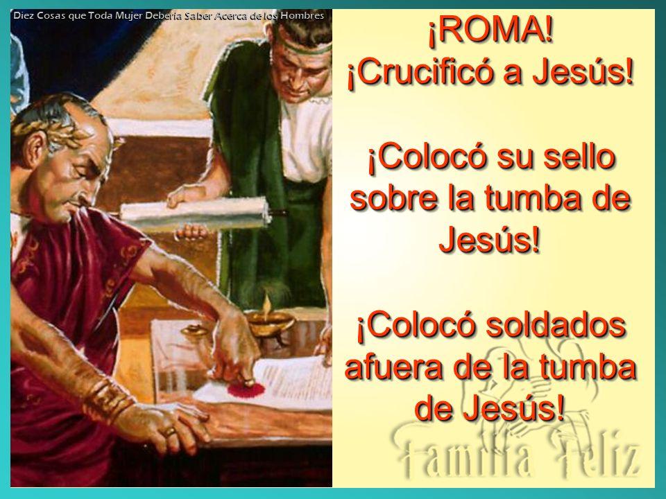 ¡Colocó su sello sobre la tumba de Jesús!