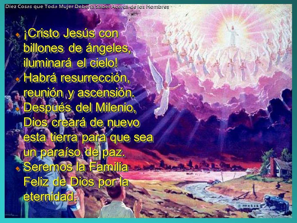 ¡Cristo Jesús con billones de ángeles, iluminará el cielo!