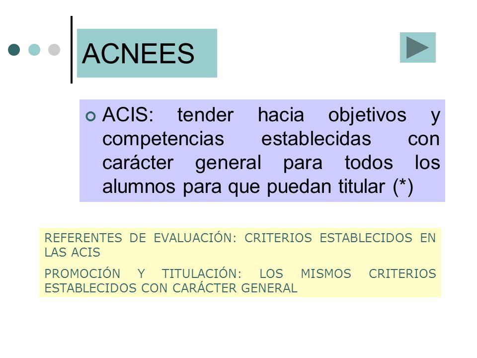 ACNEES ACIS: tender hacia objetivos y competencias establecidas con carácter general para todos los alumnos para que puedan titular (*)