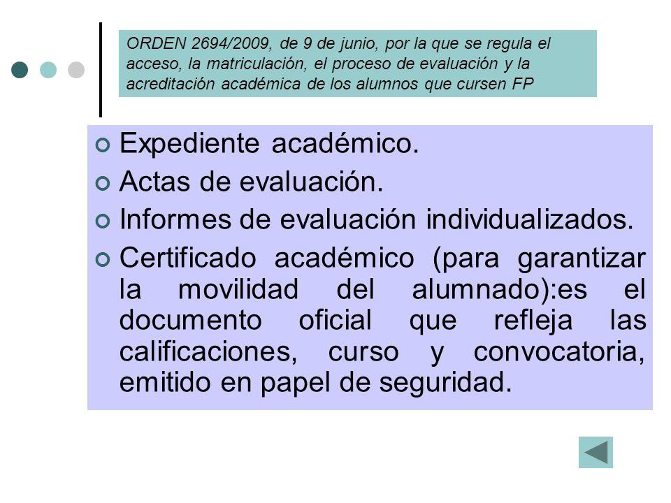 Informes de evaluación individualizados.