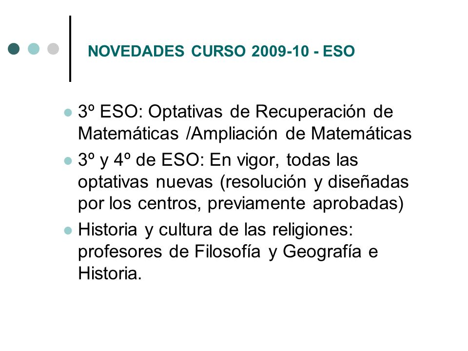 NOVEDADES CURSO 2009-10 - ESO 3º ESO: Optativas de Recuperación de Matemáticas /Ampliación de Matemáticas.