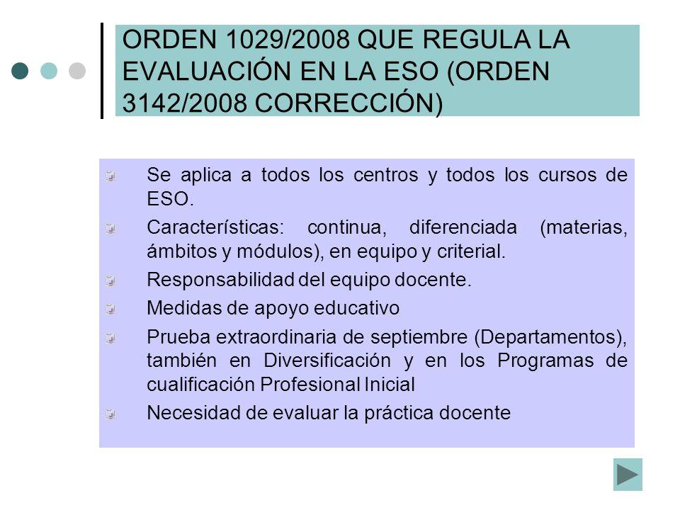 ORDEN 1029/2008 QUE REGULA LA EVALUACIÓN EN LA ESO (ORDEN 3142/2008 CORRECCIÓN)
