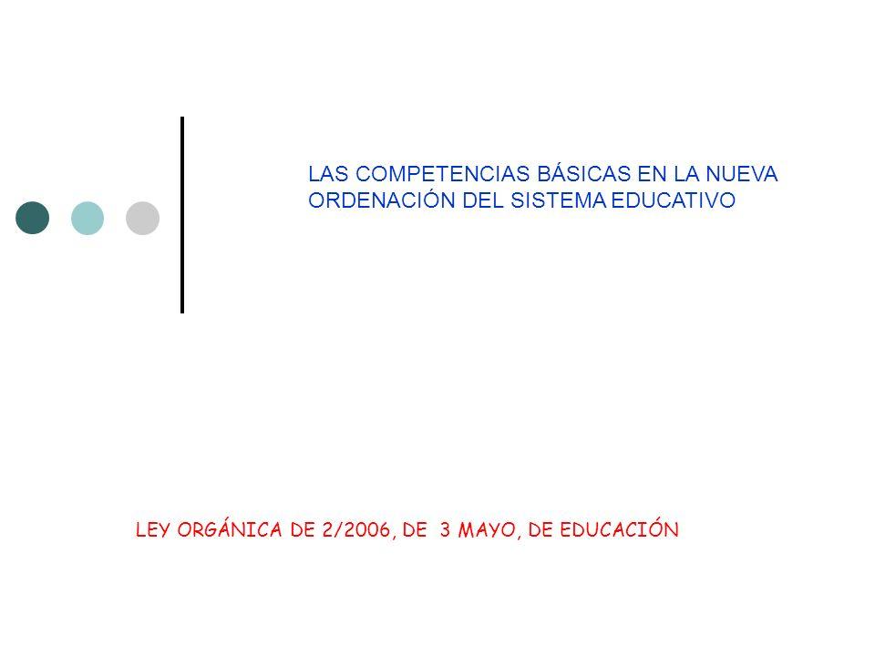 LAS COMPETENCIAS BÁSICAS EN LA NUEVA ORDENACIÓN DEL SISTEMA EDUCATIVO