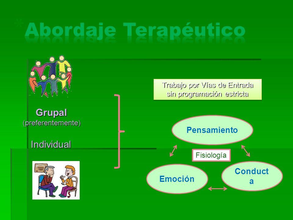 Abordaje Terapéutico Grupal (preferentemente) Individual Pensamiento