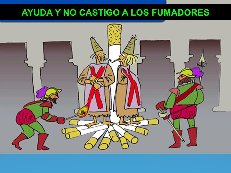 AYUDA Y NO CASTIGO A LOS FUMADORES