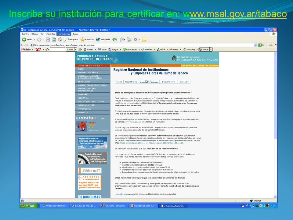 Inscriba su institución para certificar en: www.msal.gov.ar/tabaco