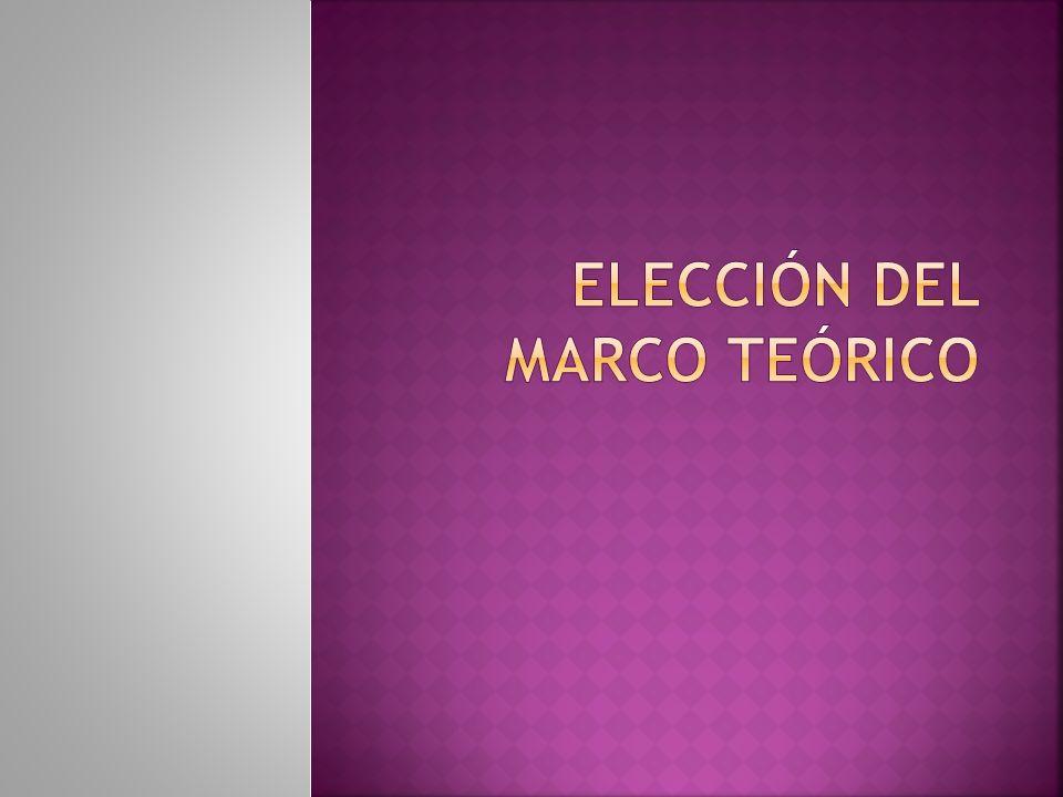 Elección del marco teórico