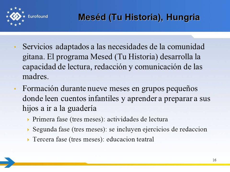 Meséd (Tu Historia), Hungria