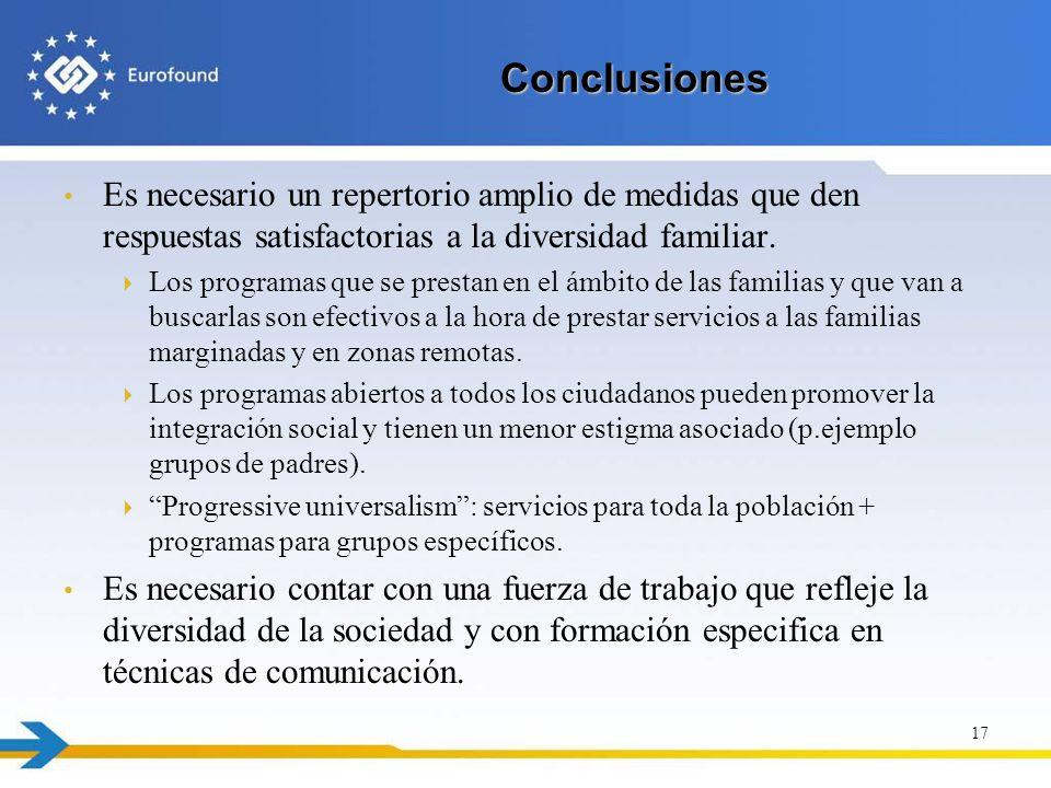 Conclusiones Es necesario un repertorio amplio de medidas que den respuestas satisfactorias a la diversidad familiar.