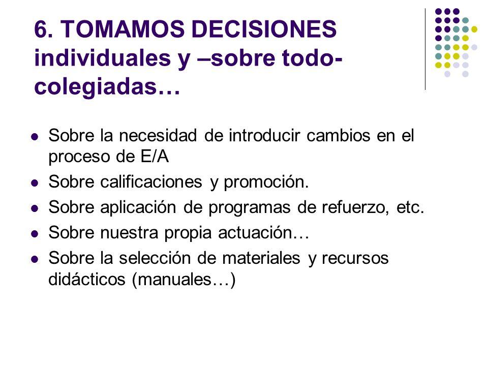 6. TOMAMOS DECISIONES individuales y –sobre todo- colegiadas…