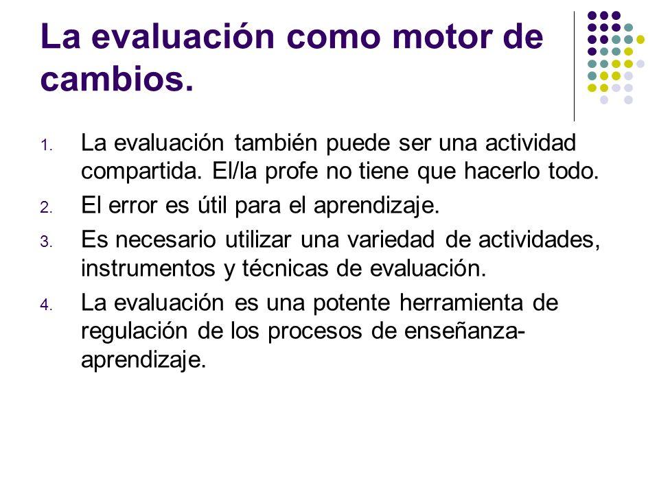 La evaluación como motor de cambios.