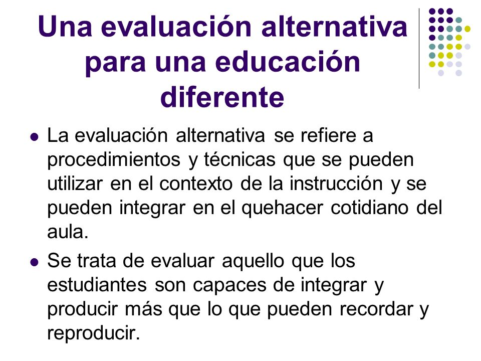 Una evaluación alternativa para una educación diferente