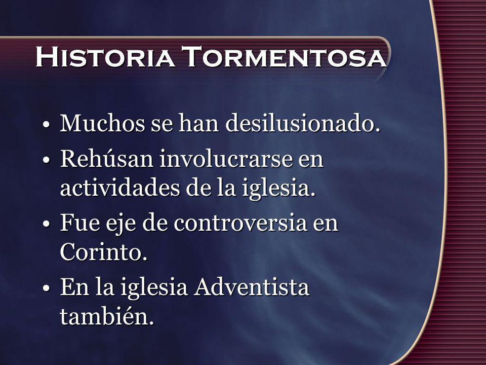 Historia Tormentosa Muchos se han desilusionado.
