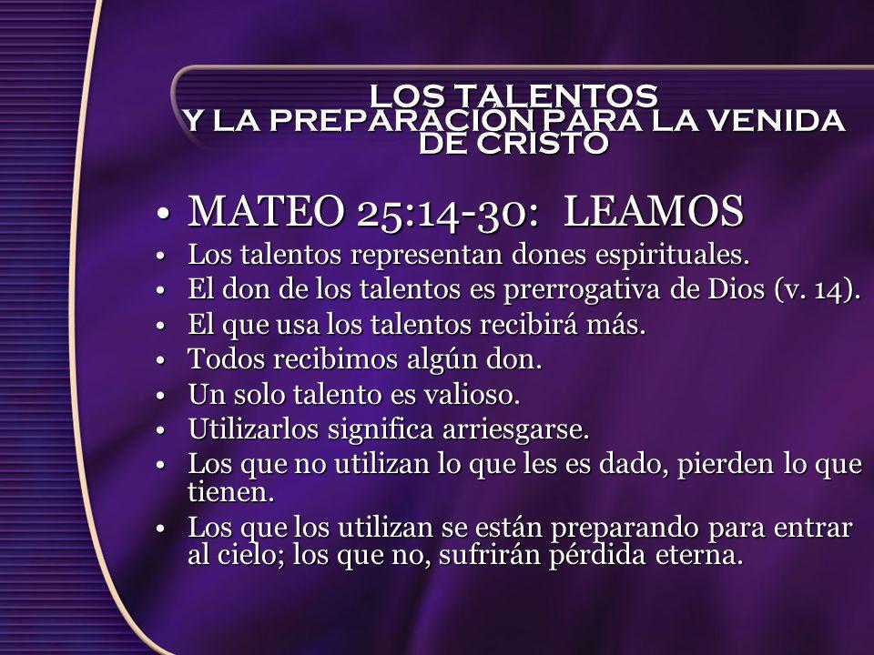 LOS TALENTOS Y LA PREPARACIÓN PARA LA VENIDA DE CRISTO