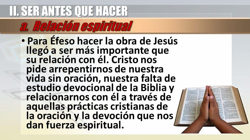 II. SER ANTES QUE HACER a. Relación espiritual