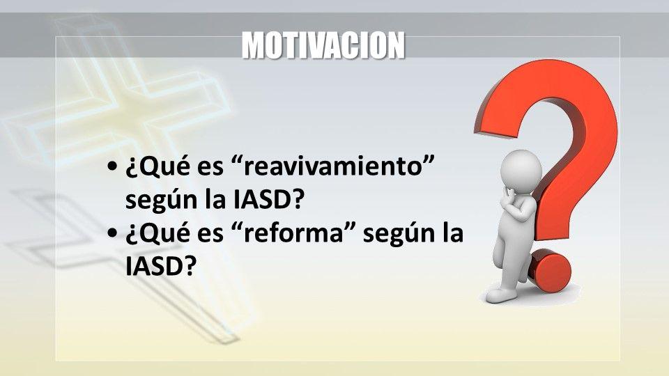 MOTIVACION ¿Qué es reavivamiento según la IASD