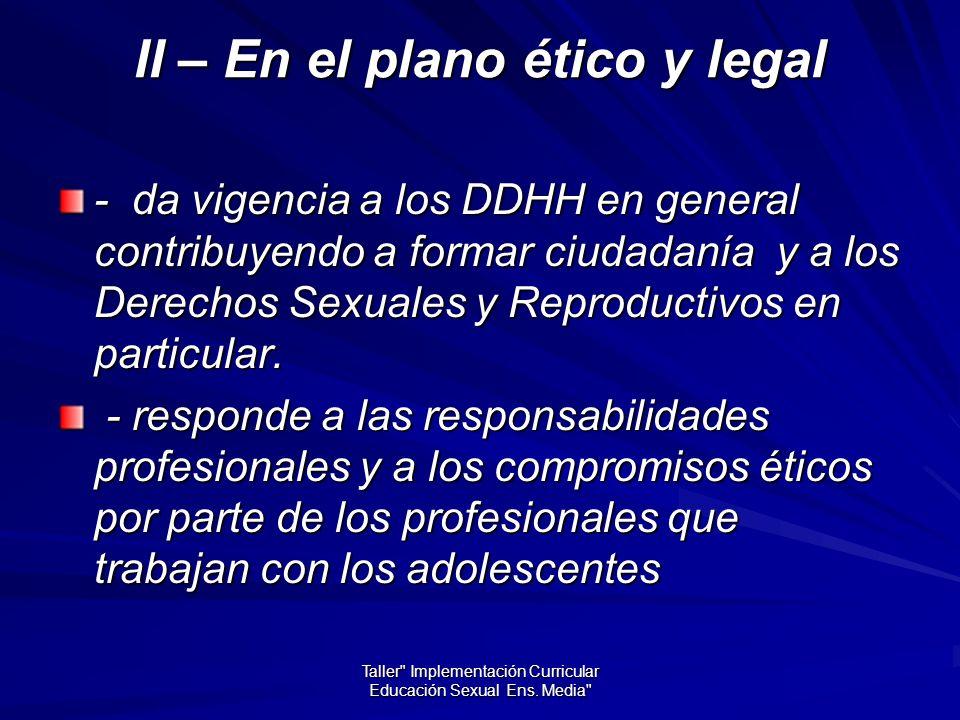 II – En el plano ético y legal