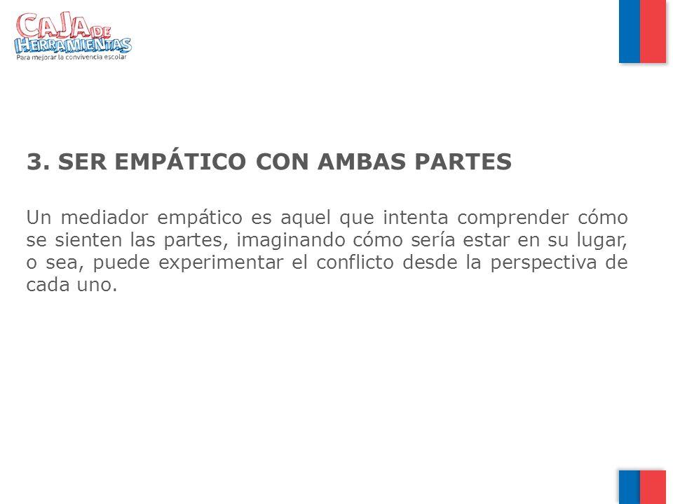 SER EMPÁTICO CON AMBAS PARTES