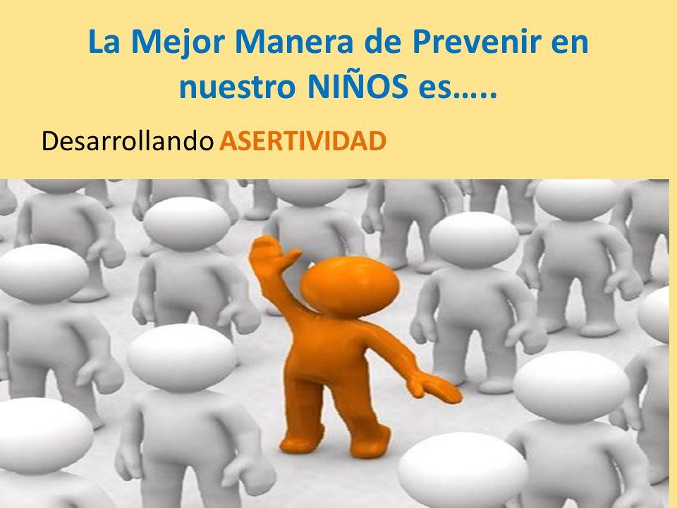 La Mejor Manera de Prevenir en nuestro NIÑOS es…..
