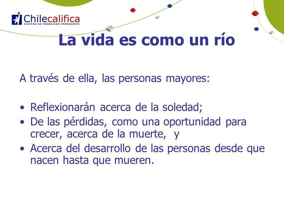 La vida es como un río A través de ella, las personas mayores: