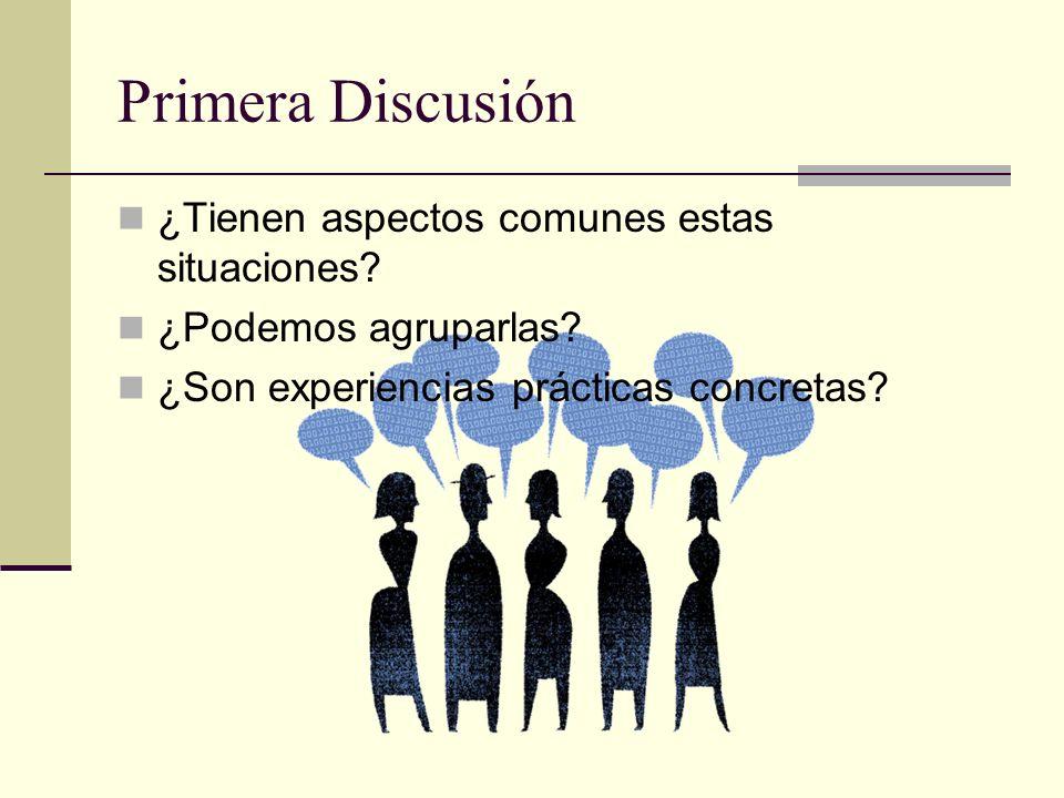 Primera Discusión ¿Tienen aspectos comunes estas situaciones