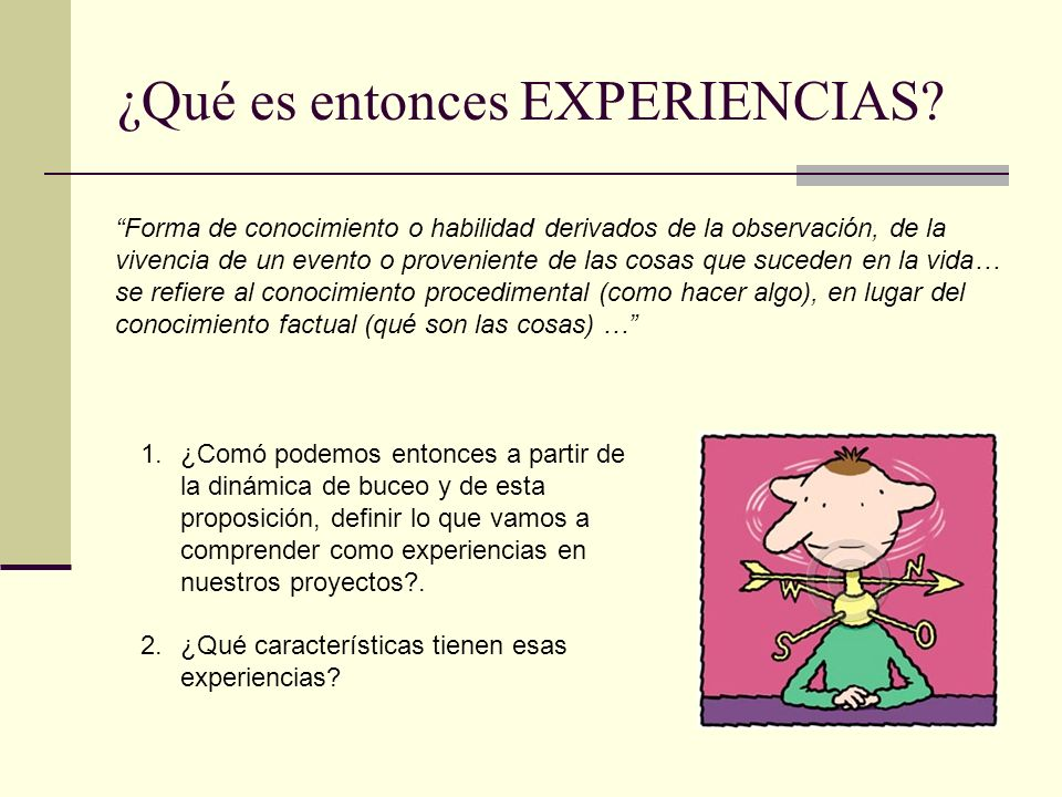 ¿Qué es entonces EXPERIENCIAS