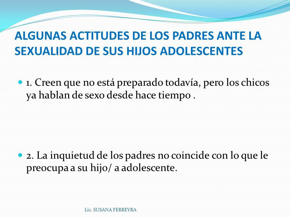 ALGUNAS ACTITUDES DE LOS PADRES ANTE LA SEXUALIDAD DE SUS HIJOS ADOLESCENTES