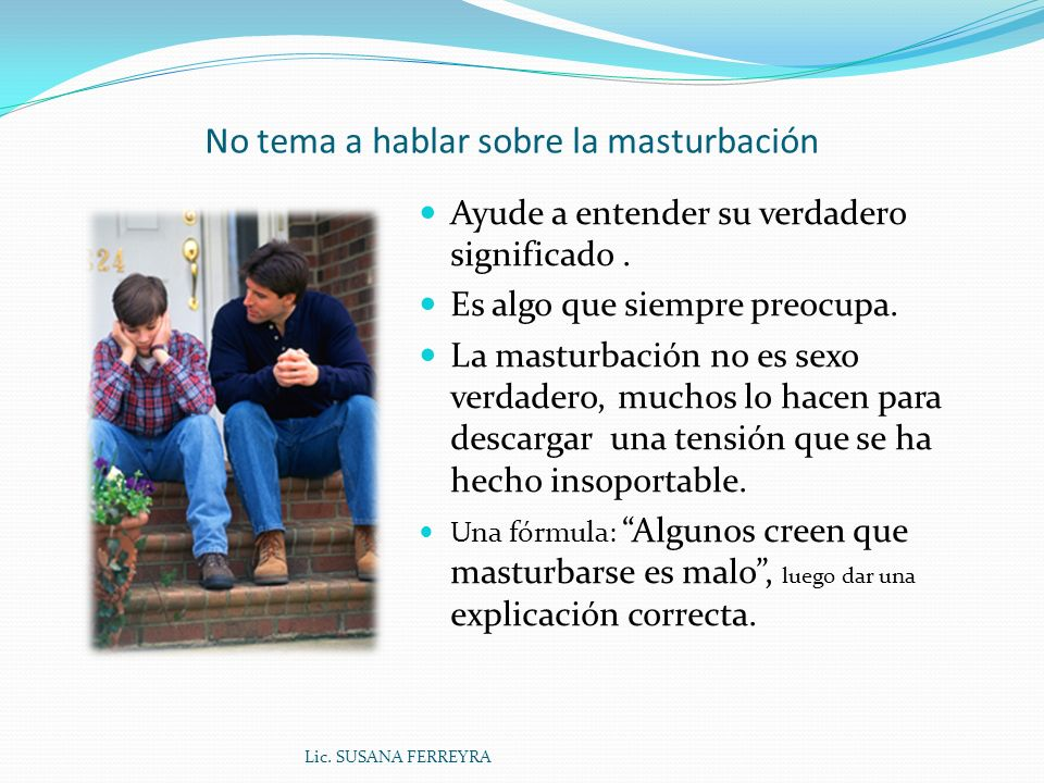 No tema a hablar sobre la masturbación