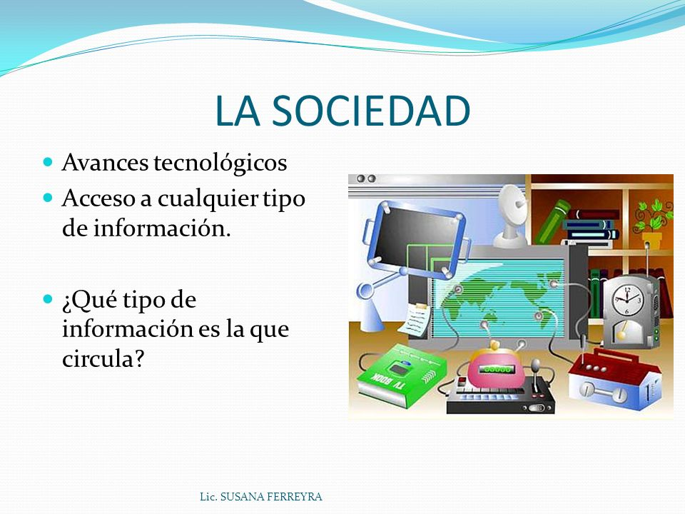 LA SOCIEDAD Avances tecnológicos