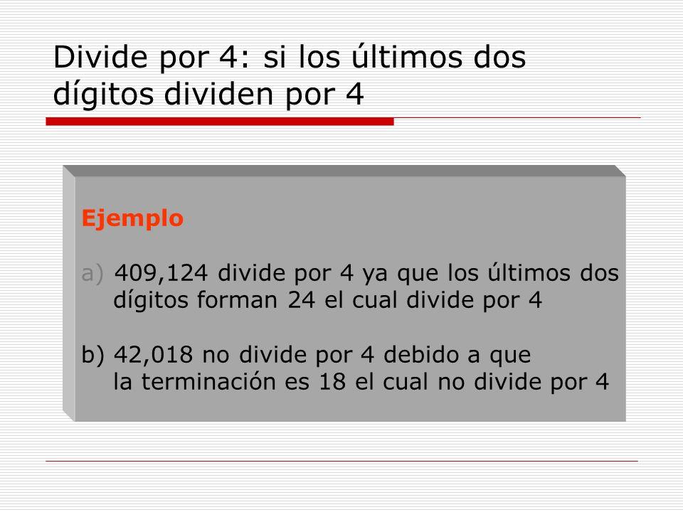 Divide por 4: si los últimos dos dígitos dividen por 4